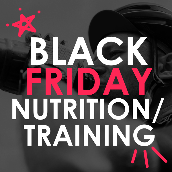 Black Friday Nutrition & Training