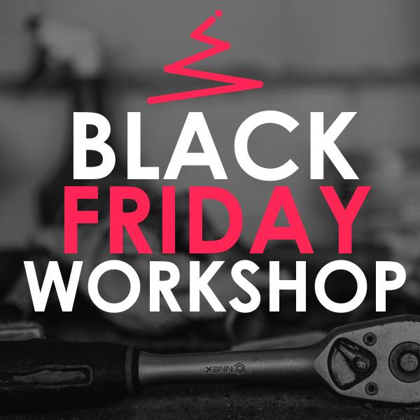 Black Friday Workshop